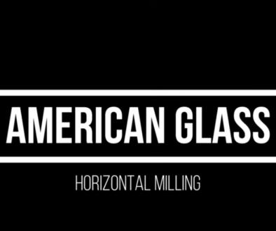 Horizontal Milling | American Glass